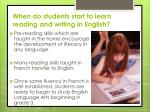 when do students start to learn reading and writing in english