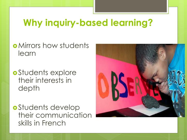 Why inquiry-based learning?