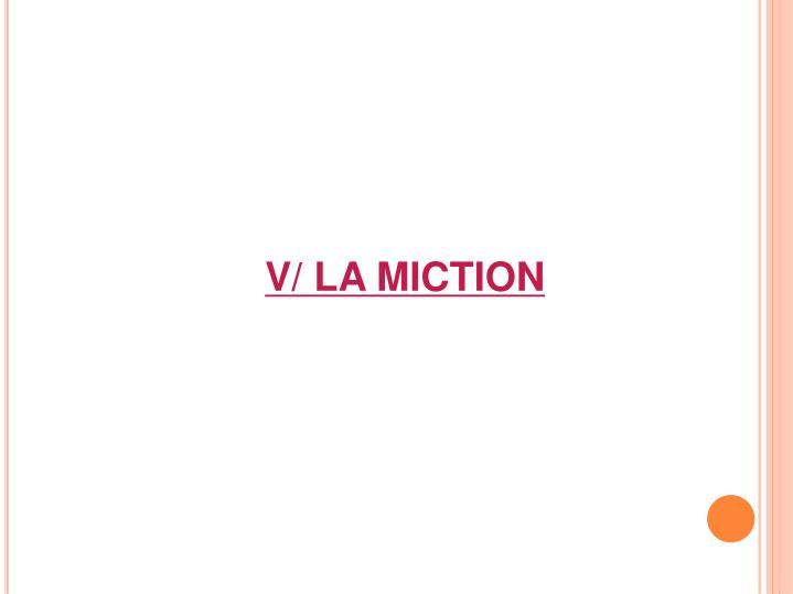 V/ LA MICTION
