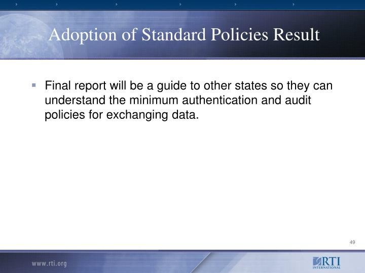 Adoption of Standard Policies Result