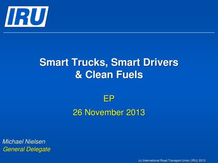 Smart trucks smart drivers clean fuels