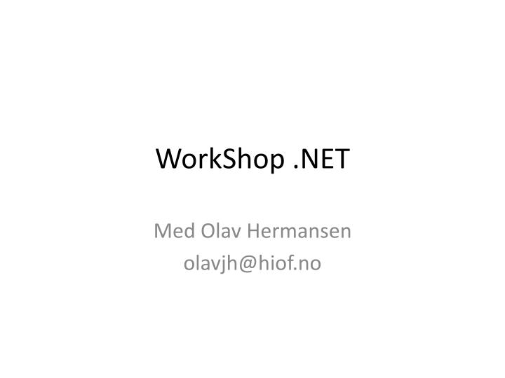 Workshop net
