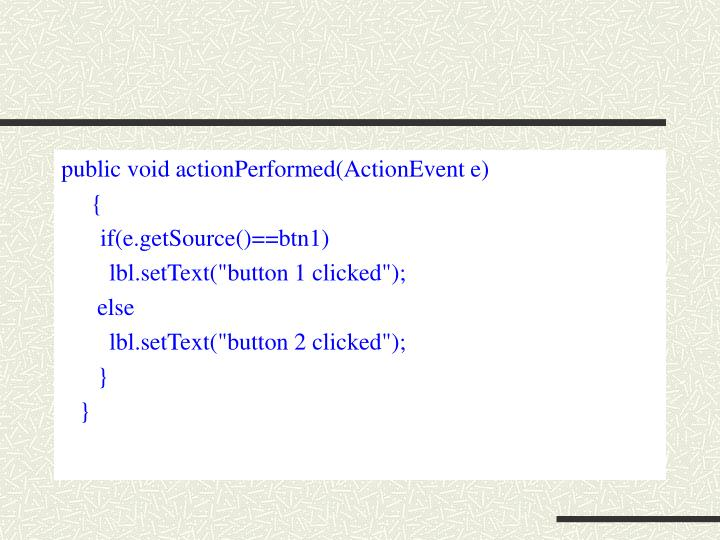 public void actionPerformed(ActionEvent e)