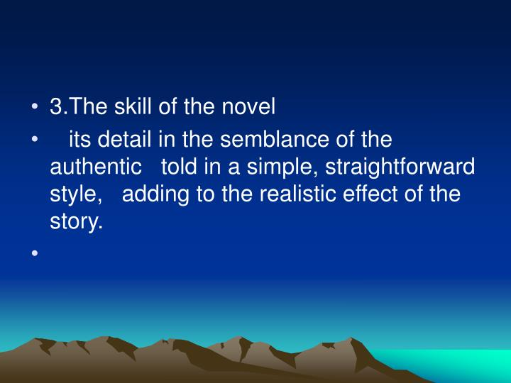 3.The skill of the novel
