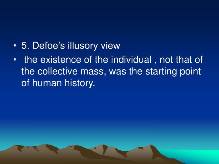 5. Defoe's illusory view