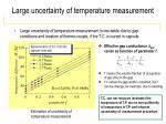 large uncertainty of temperature measurement
