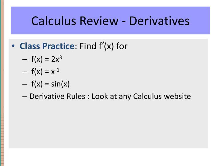 Calculus Review - Derivatives