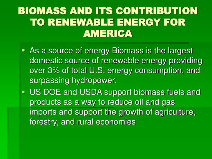 Biomass and its contribution to renewable energy for america