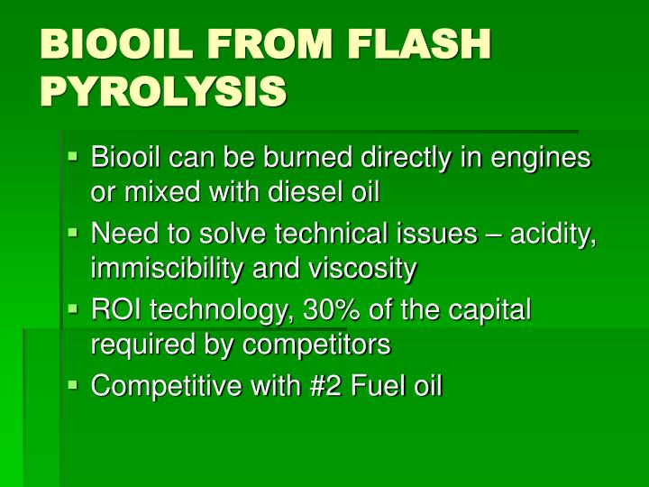 BIOOIL FROM FLASH PYROLYSIS