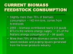 current biomass feedstock consumption