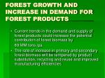 forest growth and increase in demand for forest products