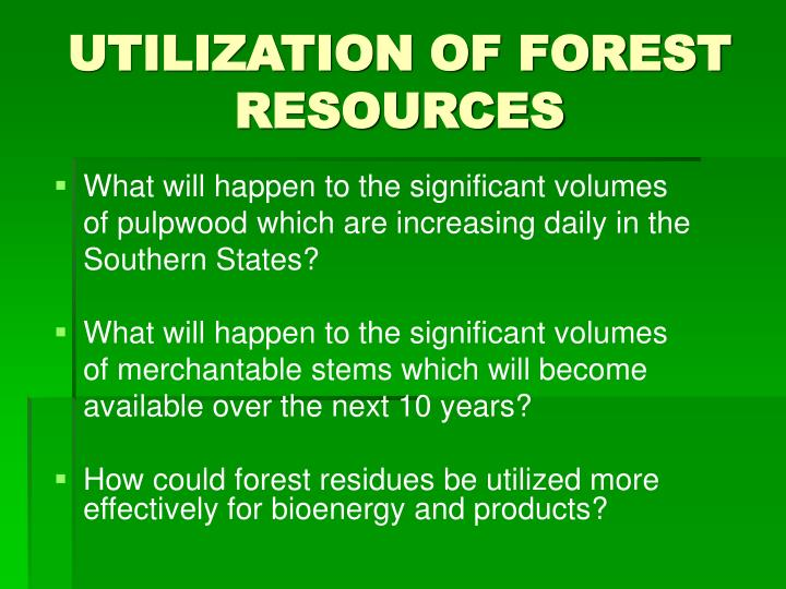 UTILIZATION OF FOREST RESOURCES