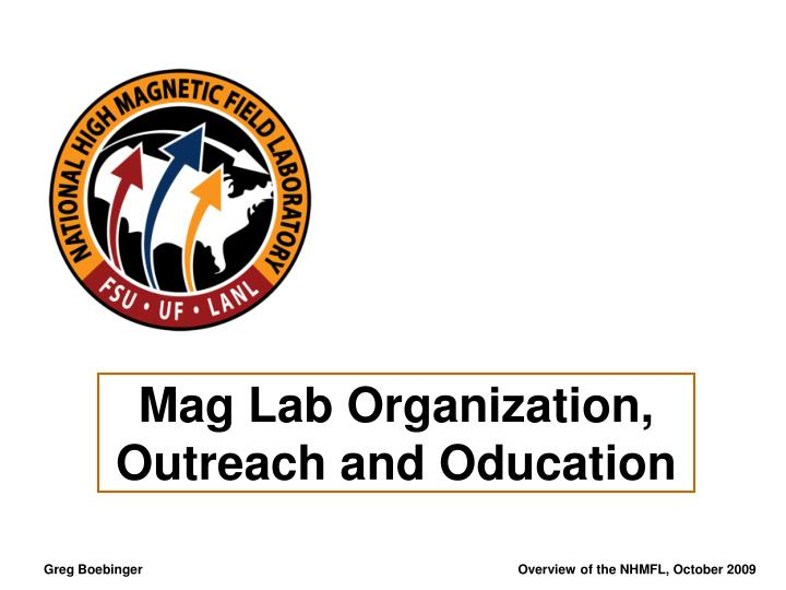 Mag Lab Organization, Outreach and Oducation