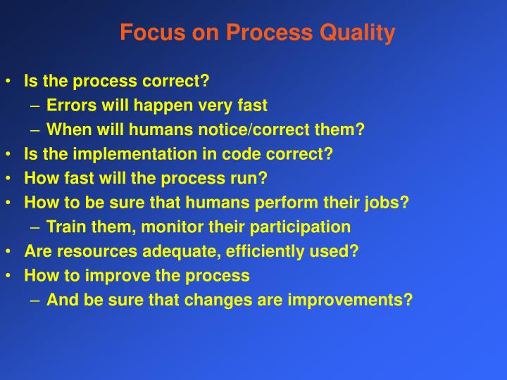 Focus on Process Quality