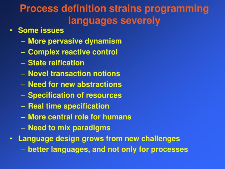 Process definition strains programming languages severely