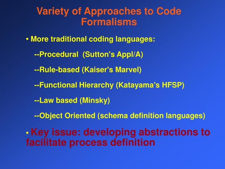Variety of Approaches to Code