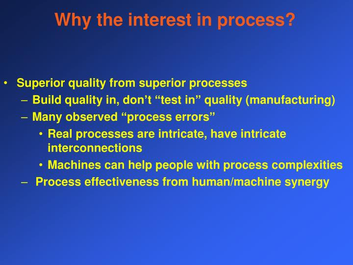 Why the interest in process?