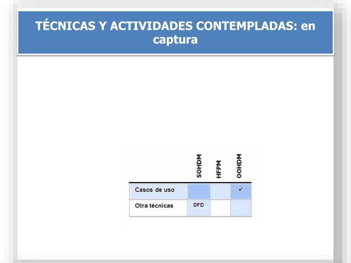 TÉCNICAS Y ACTIVIDADES CONTEMPLADAS: en captura