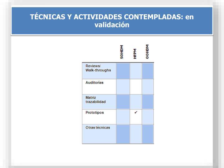 TÉCNICAS Y ACTIVIDADES CONTEMPLADAS: en validación