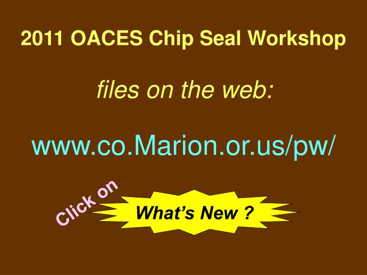 2011 OACES Chip Seal Workshop