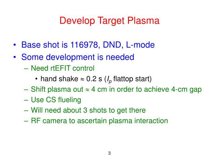 Develop Target Plasma