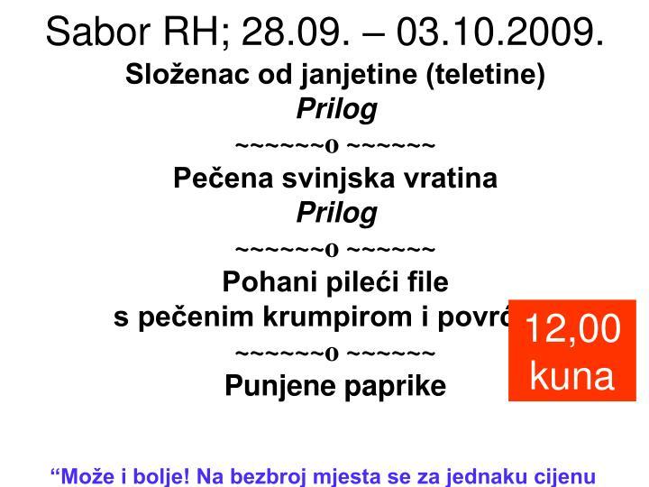 Sabor RH; 28.09. – 03.10.2009.