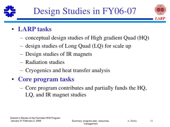 Design Studies in FY06-07