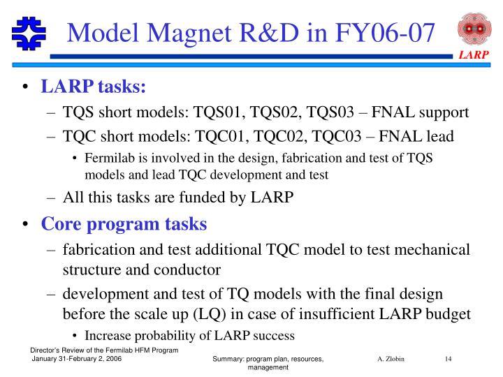 Model Magnet R&D in FY06-07