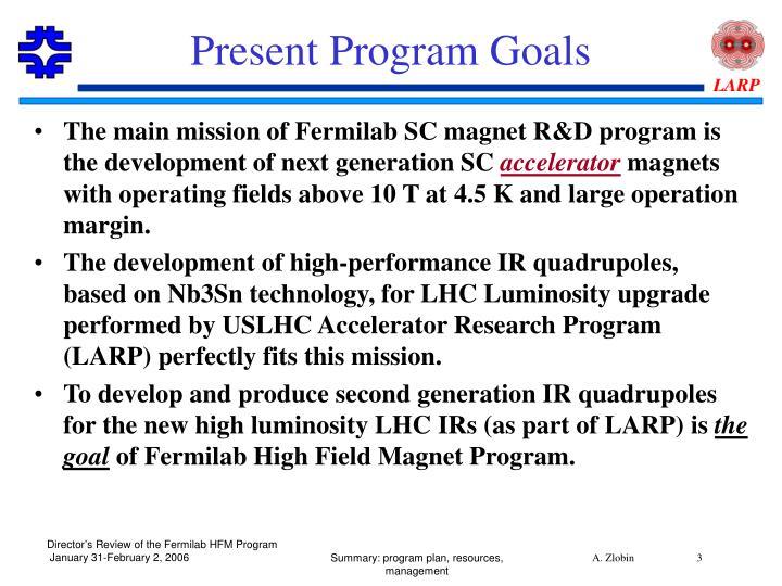 Present Program Goals