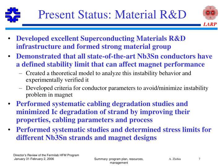 Present Status: Material R&D