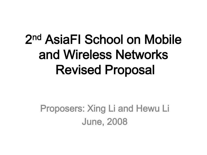 2 nd asiafi school on mobile and wireless networks revised proposal