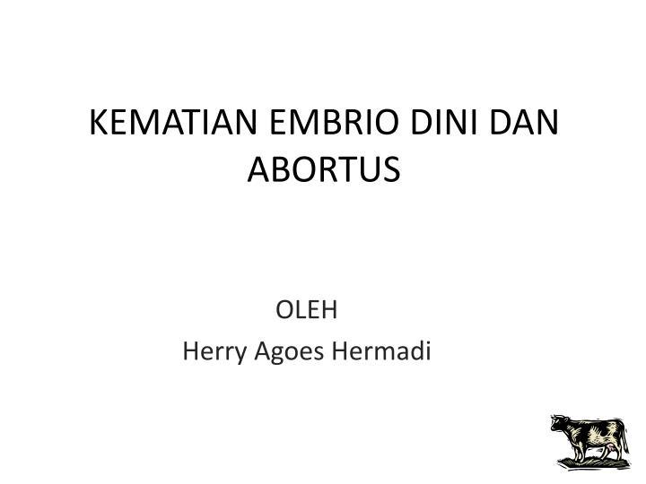KEMATIAN EMBRIO DINI DAN ABORTUS