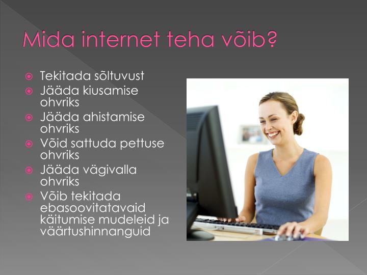 Mida internet teha võib?