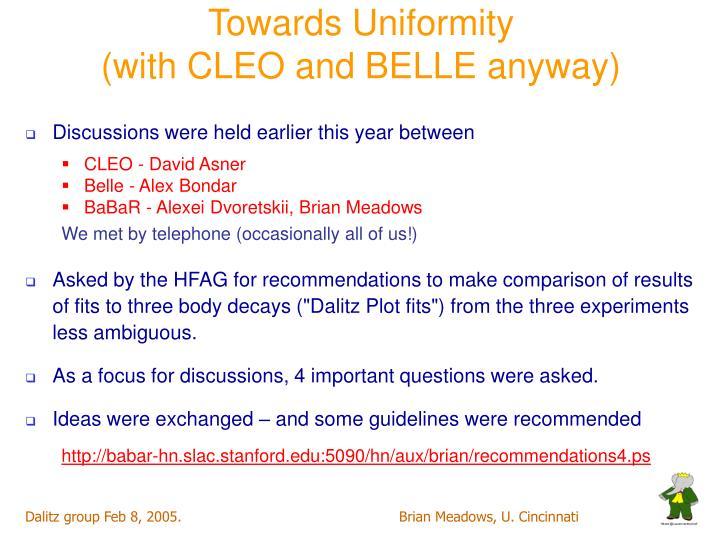 Towards Uniformity