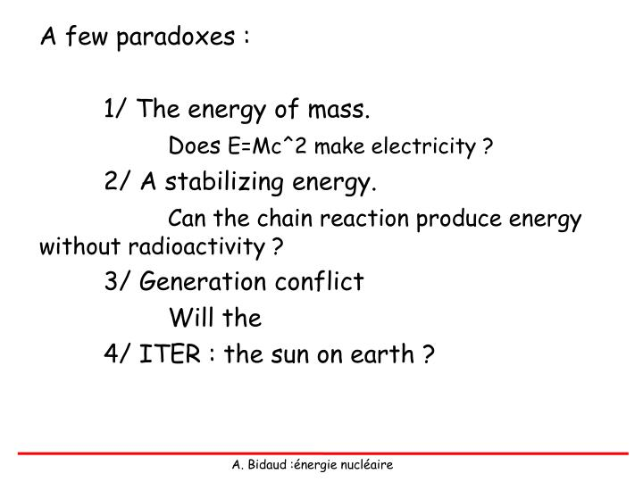 A few paradoxes :