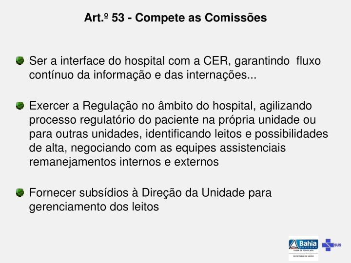 Art.º 53 - Compete as Comissões