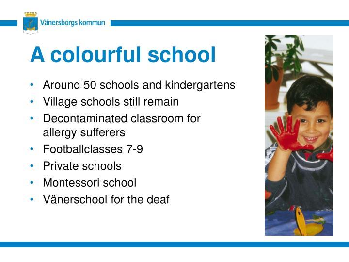 A colourful school