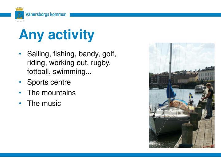 Any activity