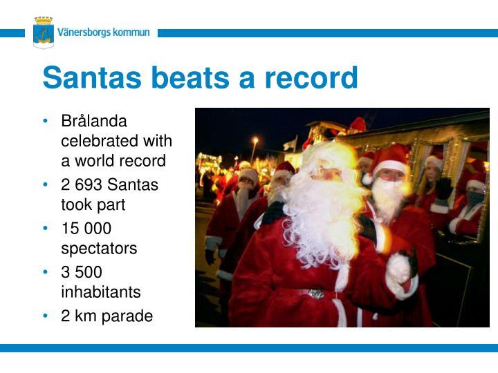 Santas beats a record
