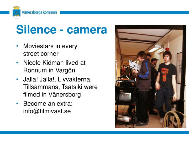Silence - camera