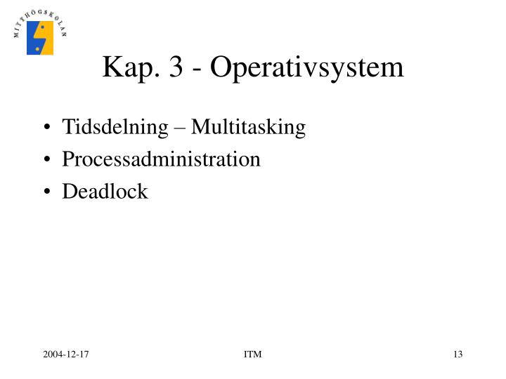 Kap. 3 - Operativsystem