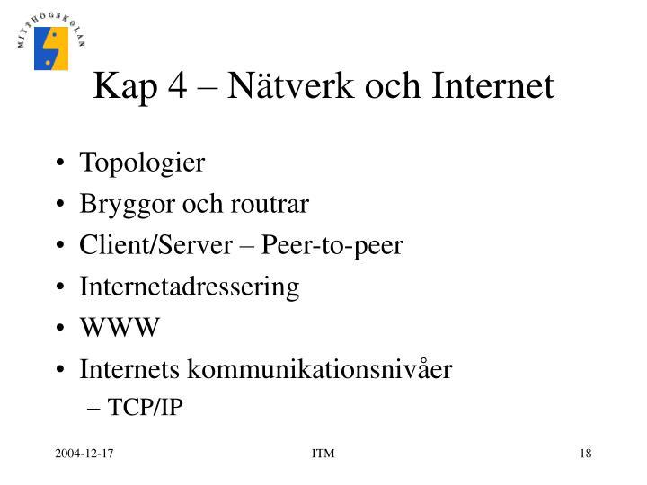 Kap 4 – Nätverk och Internet