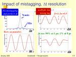 impact of mistagging d t resolution