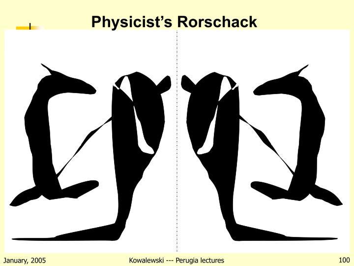 Physicist's Rorschack