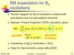 sm expectation for b d oscillations