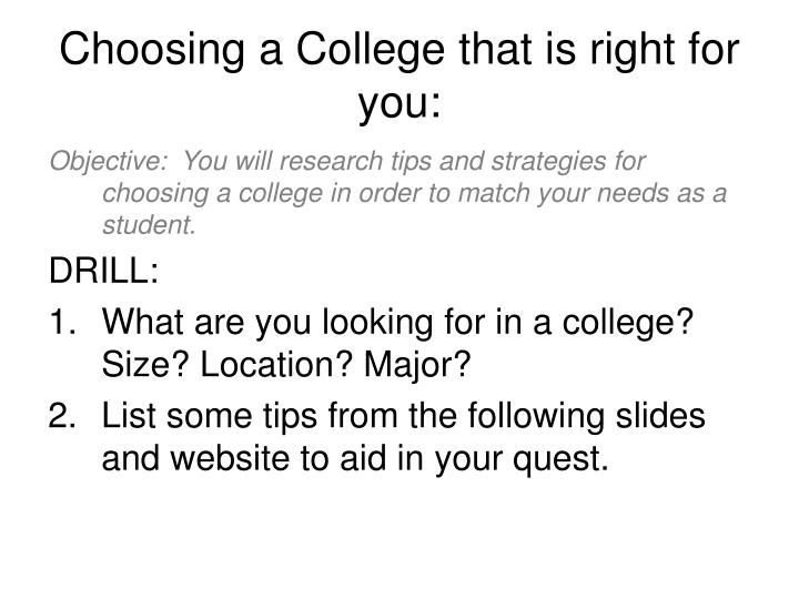 Choosing a College that is right for you: