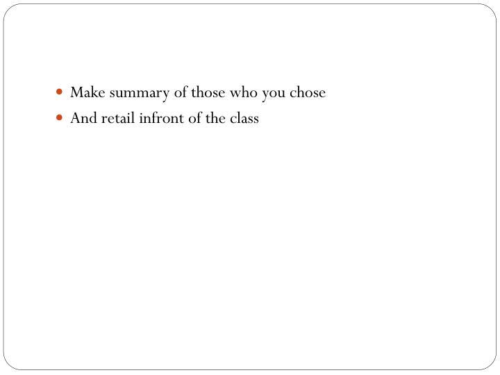 Make summary of those who you chose