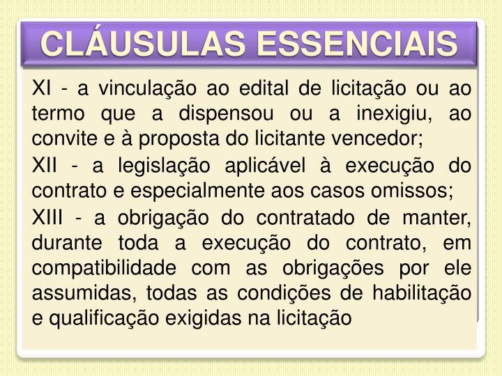 XI - a vinculação ao edital de licitação ou ao termo que a dispensou ou a