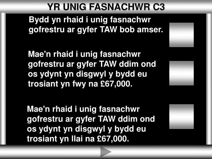 YR UNIG FASNACHWR C3