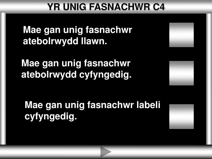 YR UNIG FASNACHWR C4